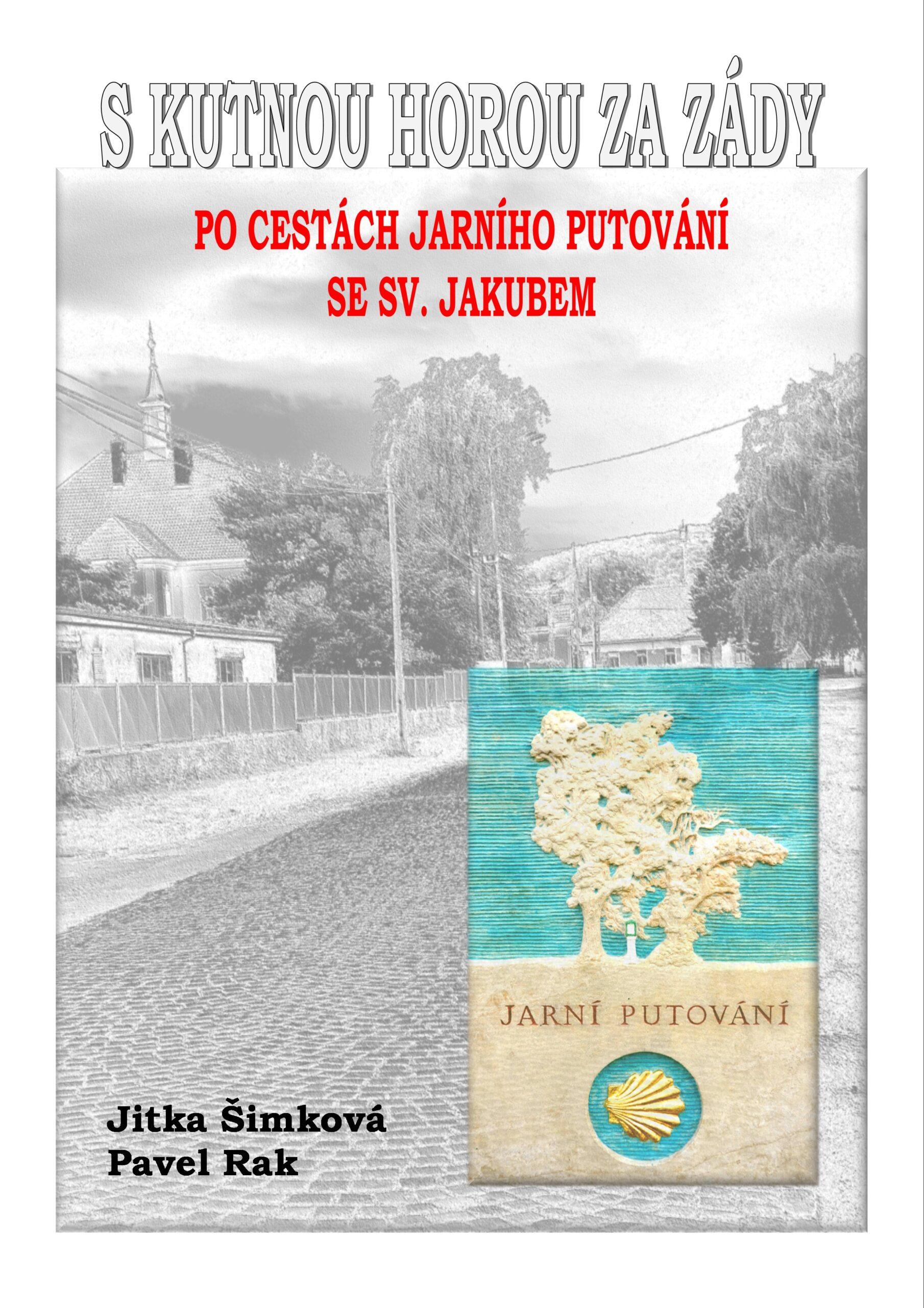 S Kutnou Horou za zády po cestách Jarního putování se sv. Jakubem